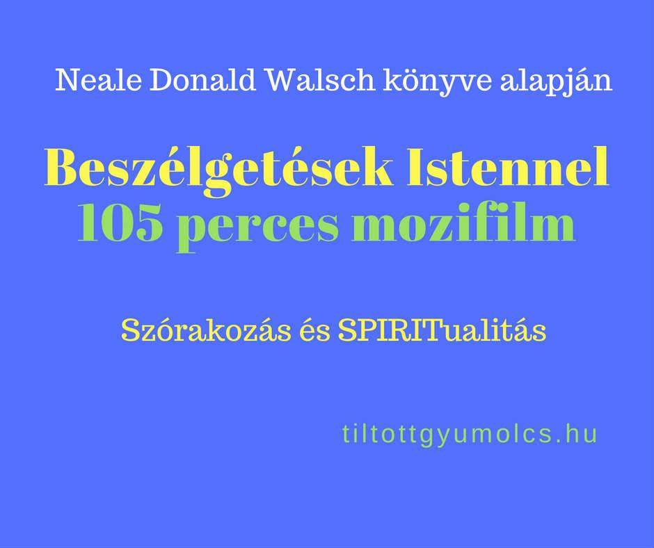 Beszélgetések Istennel - mozifilm - Tiltott gyümölcs