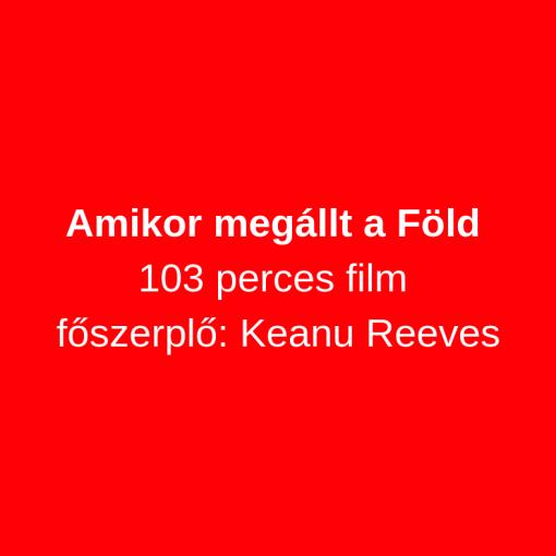 Amikor megállt a Föld 103 perc, főszerplő: Keanu Reeves * Tiltott gyümölcs