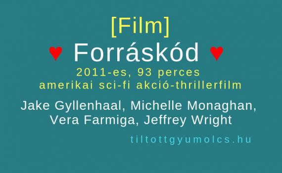 Forráskód - amerikai sci-fi akció-thrillerfilm - Jake Gyllenhaal, Michelle Monaghan, Vera Farmiga, Jeffrey Wright - Tiltott gyümölcs