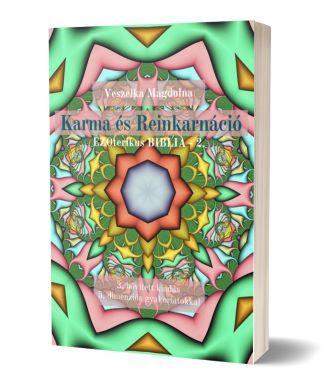 Veszelka Magdolna: Karma és Reinkarnáció * EZOterikus BIBLIA – 2.